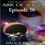 Artwork for Ark of Souls by Paul Grover - Enhanced Science Fiction Audiobook Introduction