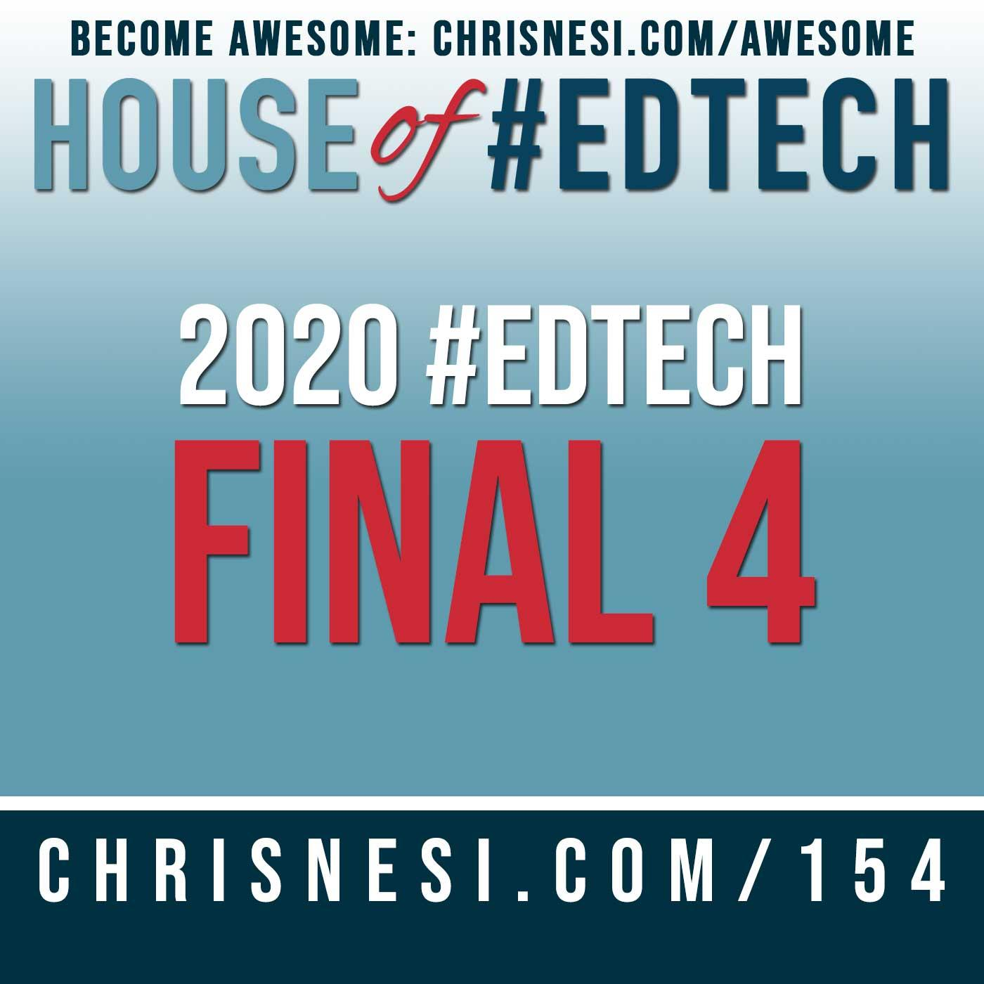 2020 House of #EdTech Final Four - HoET154