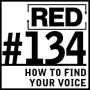 Artwork for RED 134: How To Find Your Voice