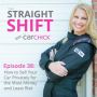 Artwork for The Straight Shift, #38:  How to Sell Your Car Privately for the Most Money and Least Risk