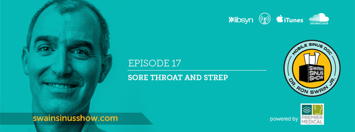 Swain Sinus Show | ep.17 | Sore Throat | Strep