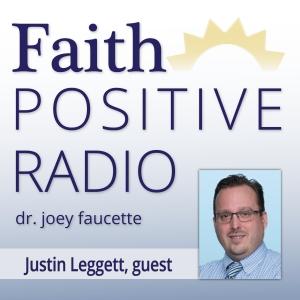 Faith Positive Radio: Justin Leggett