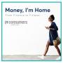 Artwork for E0: Money, I'm Home!