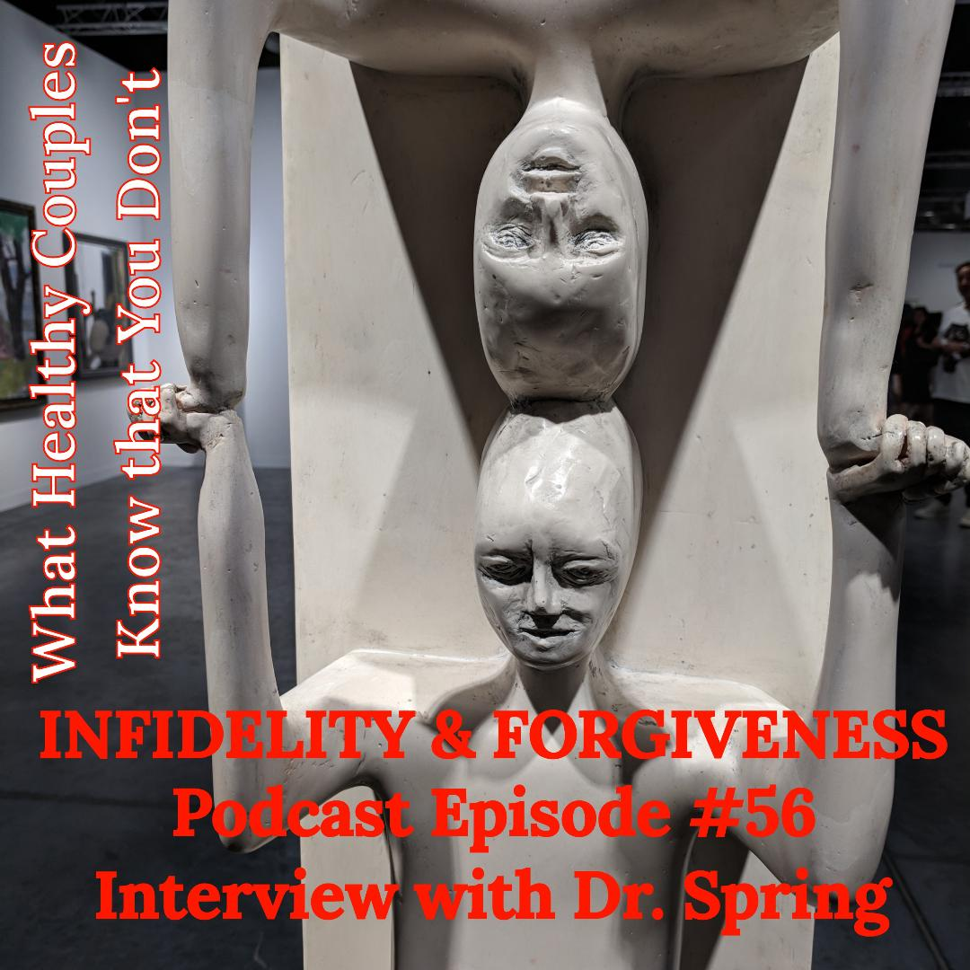 What Healthy Couples Know That You Don't - Infidelity & Forgiveness: Interview with Dr. Janis Spring