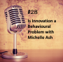 Artwork for #28 - Is Innovation a Behavioural Problem with Michelle Ash