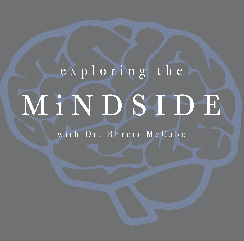 """Artwork for """"Exploring The MindSide"""": Dr. Bhrett McCabe"""