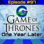 Artwork for Ep #97: Game Of Thrones Finale - One Year Later