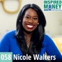 Artwork for 058: From 9 to 5 to Building a Million Dollar Business | Nicole Walters
