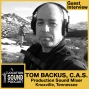 Artwork for 047 Tom Backus - Production Sound Mixer & Post Audio Engineer based out of Knoxville, Tennessee