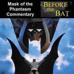 Batman: Mask of the Phantasm Commentary