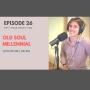 Artwork for 026:  Old Soul Millennial with Michael Belkin