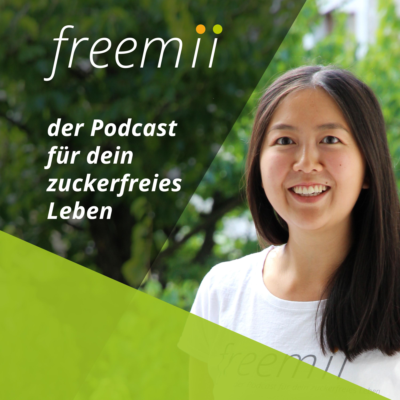 freemii – Dein Podcast für ein glückliches und zuckerfreies Leben! show art