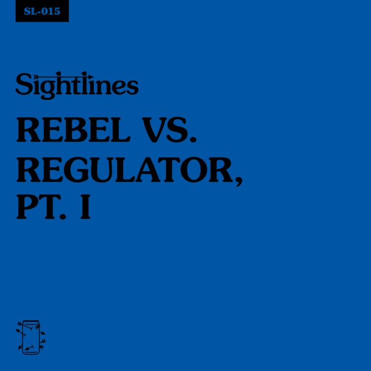 SL-015 Rebel vs. Regulator Pt. 1