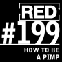 Artwork for RED 199: How To Be A Pimp