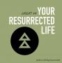 Artwork for Your Resurrected Life (LifeLift #4)