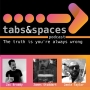 Artwork for Tabs and Spaces - Podcast Trailer