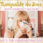 Artwork for Tranquility du Jour #373: The Creative Practice