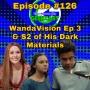 Artwork for Ep #126: WandaVision Ep 3 & S2 of His Dark Materials