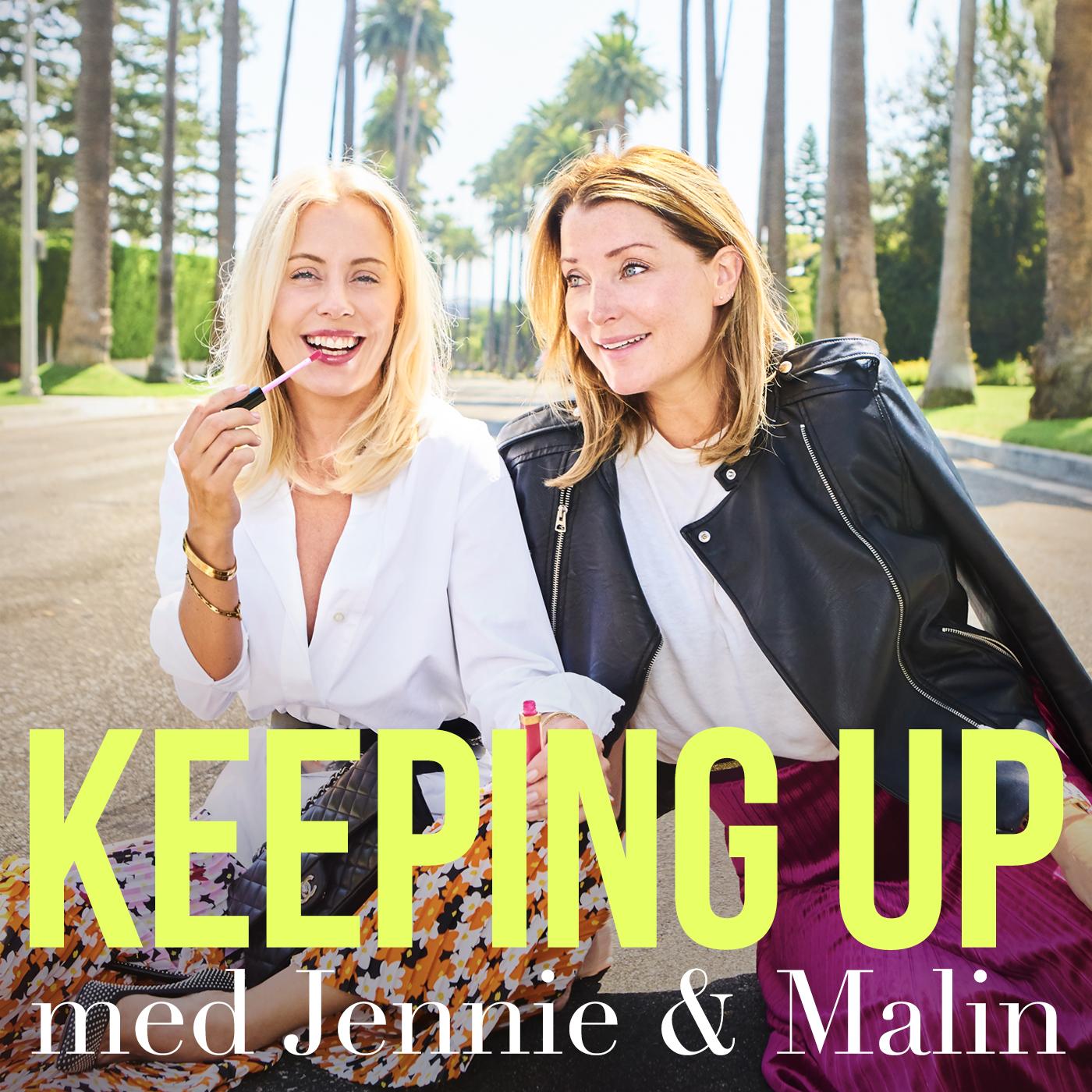Keeping up med Jennie & Malin