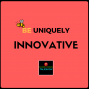 Artwork for BE UNIQUELY INNOVATIVE