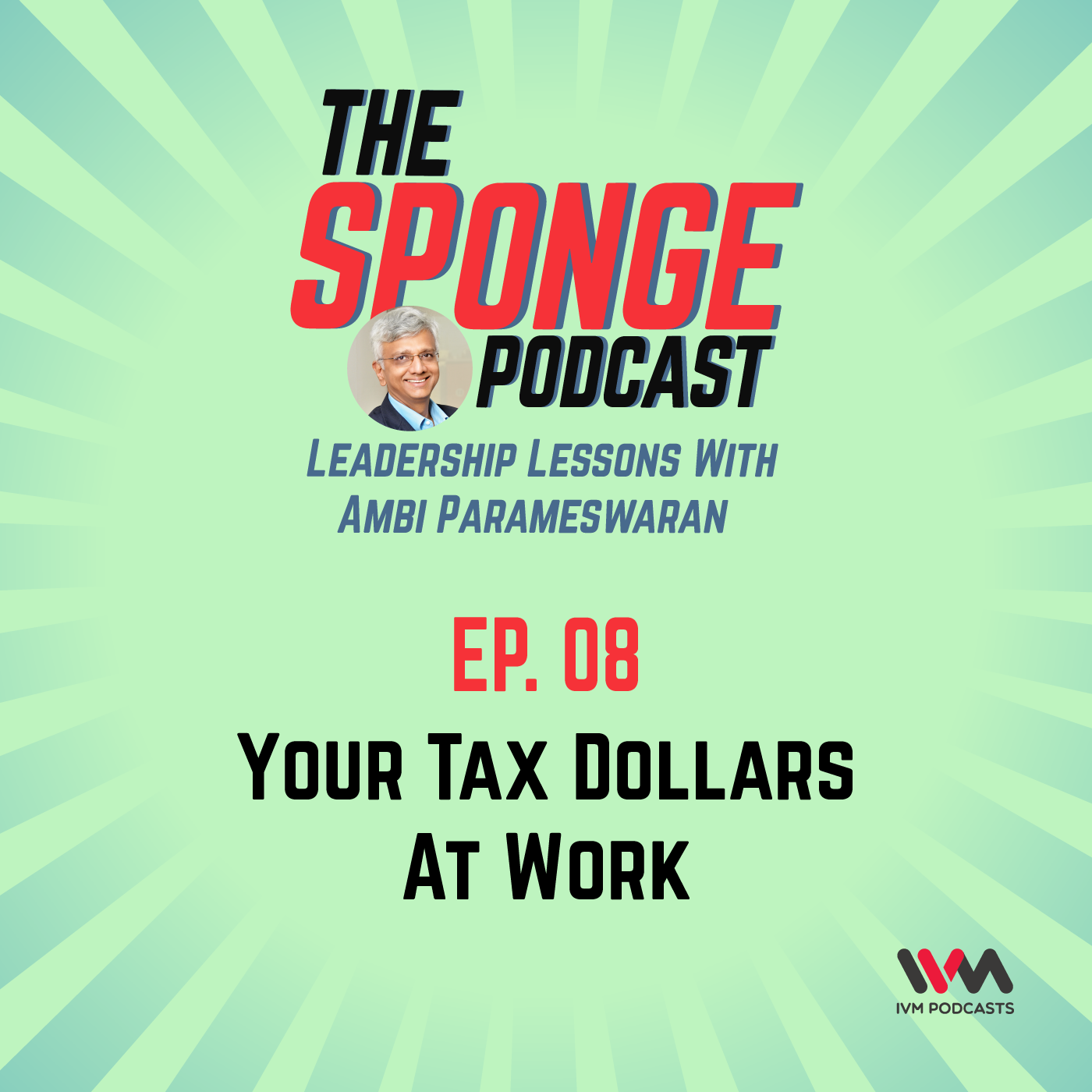 Ep. 08: Your Tax Dollars At Work