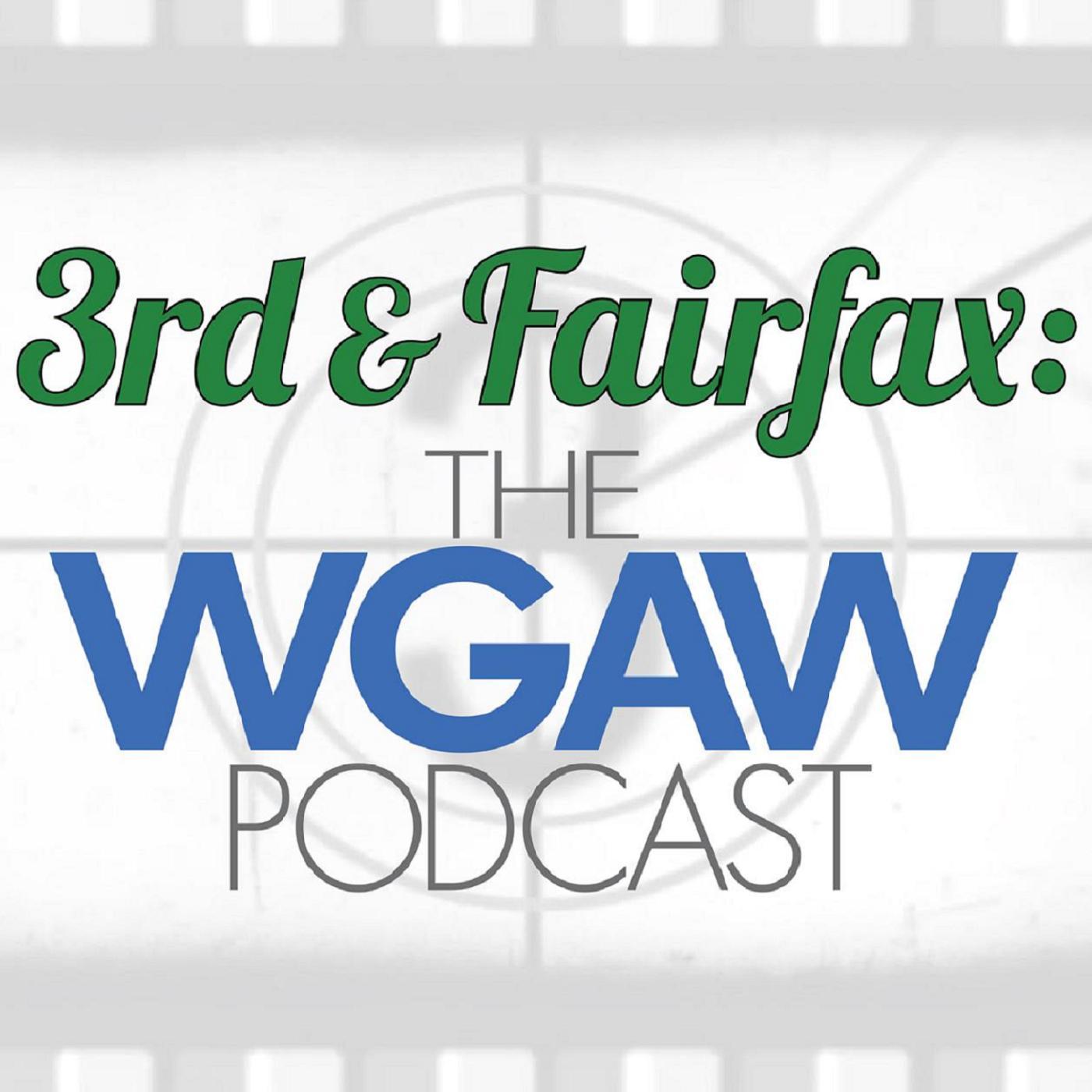 3rd & Fairfax: The WGAW Podcast show art
