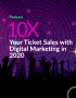 Artwork for 10x Your Ticket Sales with Digital Marketing in 2020