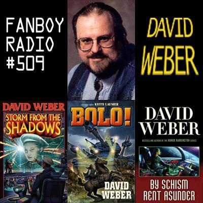 Fanboy Radio #509 - David Weber LIVE