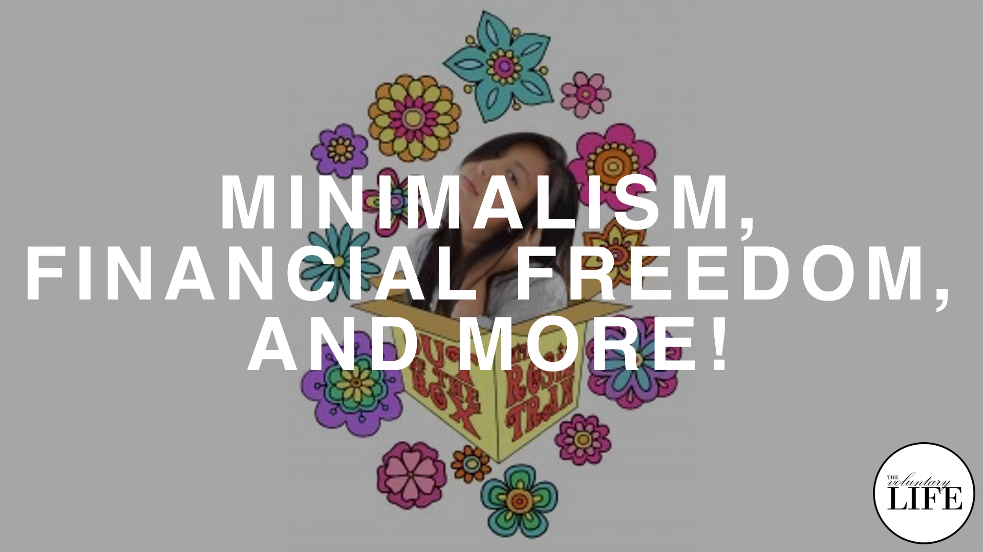 190 Out Of The Box Interview: Minimalism, Financial Freedom, And More! With Rosie Tran