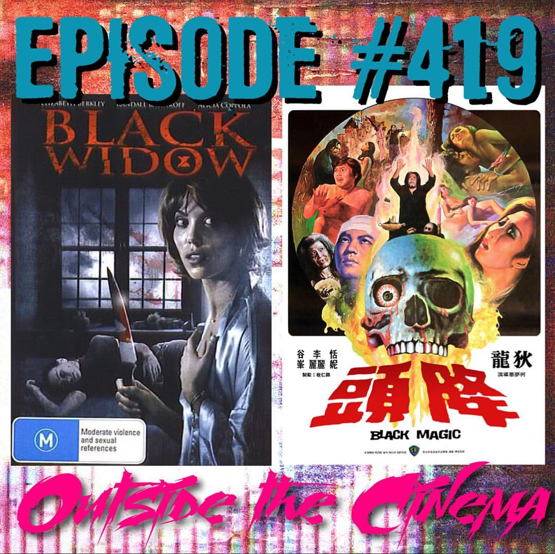 Episode #419 Black Widow Magic