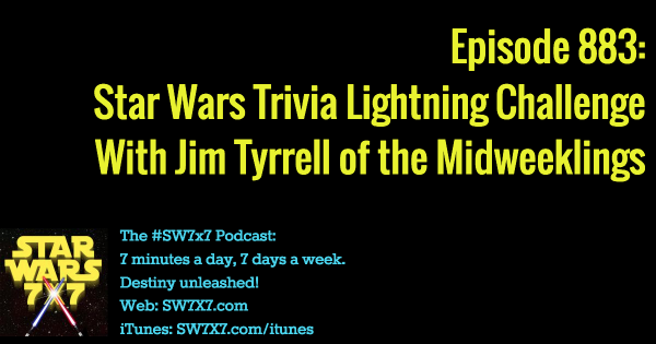 883: Star Wars Trivia Lightning Challenge With Jim Tyrrell