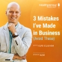 Artwork for 291 - 3 Mistakes I've Made in Business (Avoid These)