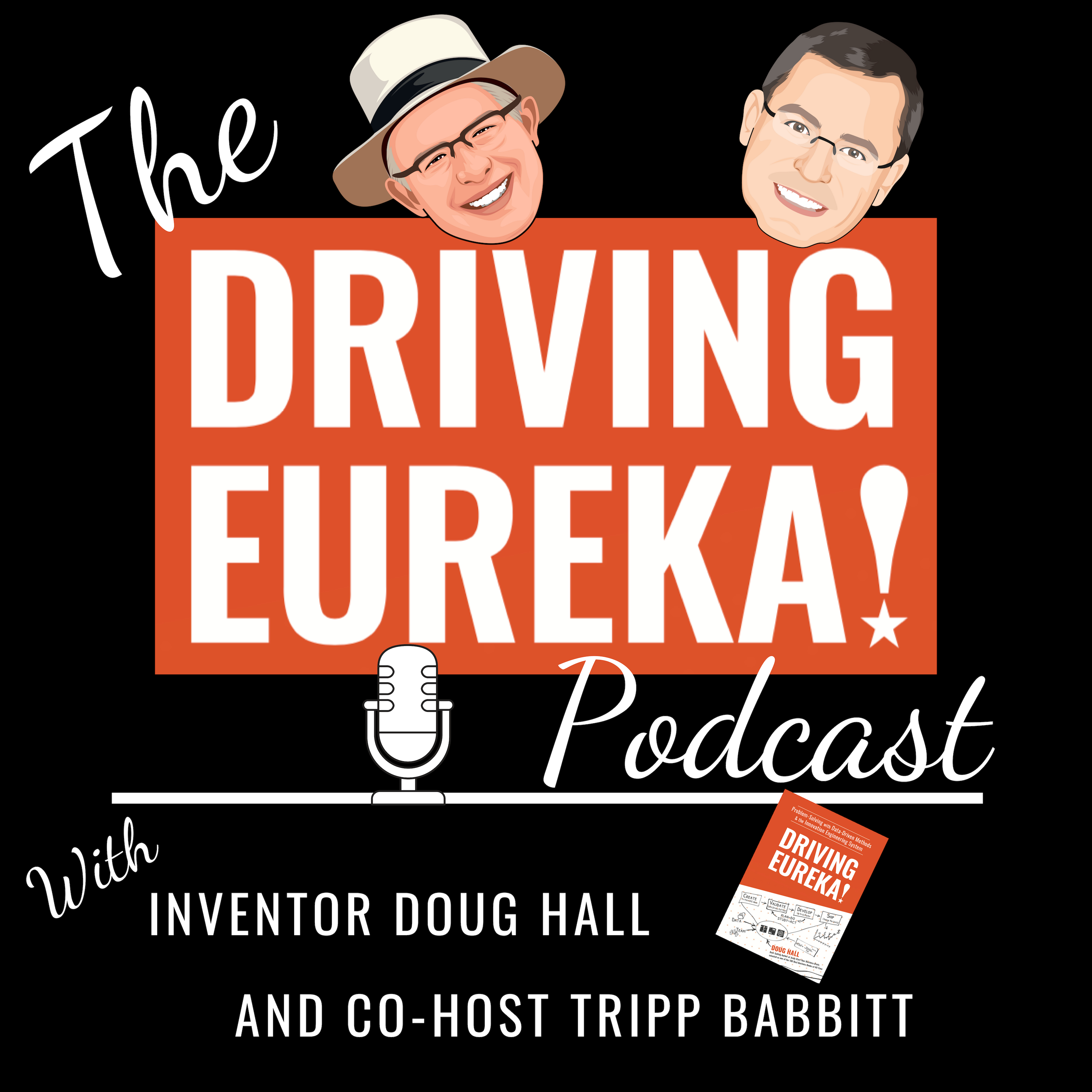 The Driving Eureka! Podcast - Find, Filter and Fast Track Big Ideas to Innovate show art