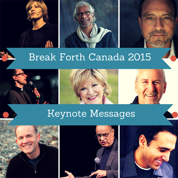Break Forth Canada 2015 Main Session Recordings
