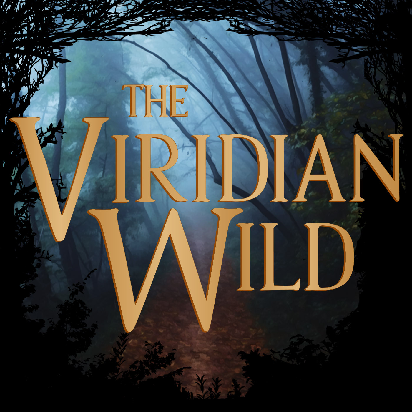 """    The Viridian Wild "" Podcast"
