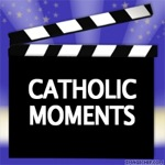 Catholic Moments Podcast Announcement