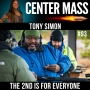 Artwork for Center Mass #93: The 2nd Is For Everyone with Tony Simon