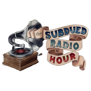 The Subdued Radio Hour