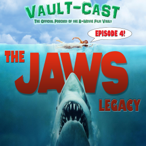 VAULT-CAST Episode IV: THE JAWS LEGACY