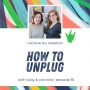 Artwork for Episode 81 - How to Unplug
