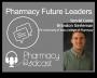 Artwork for Pharmacy Future Leaders - Brandon Gerleman - Pharmacy Podcast Episode 353