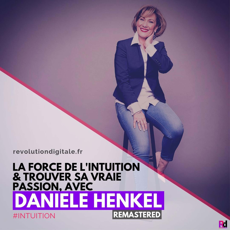 107. **Flashback** Danièle Henkel [REMASTERED]: Trouver sa vraie passion