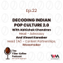 Artwork for Ep. 22: Decoding Indian Pop Culture 2.0