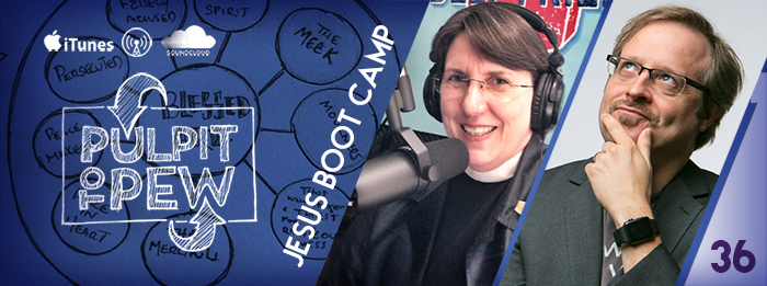Pulpit To Pew - Ep.36 - Jesus Boot Camp