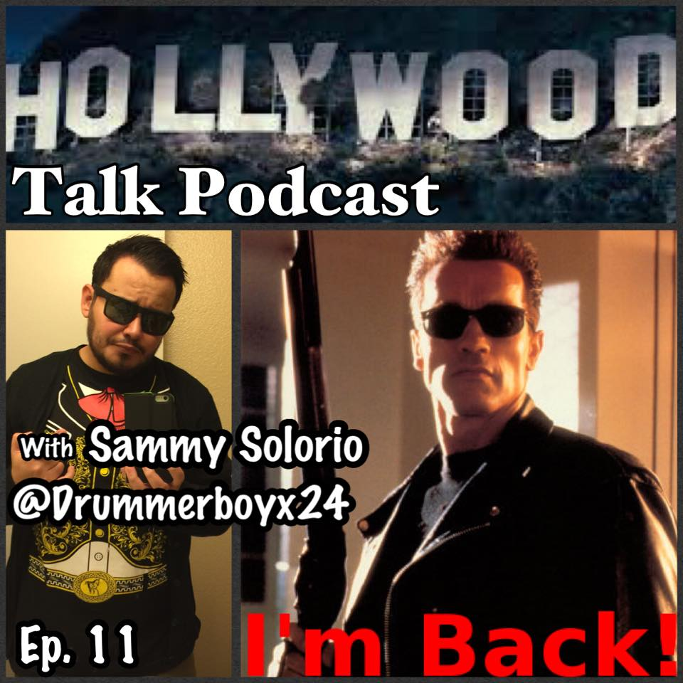 #11 Hollywood Talk with Sammy Solorio - I'M BACK!!