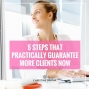 Artwork for 5 Steps that Practically Guarantee More Clients Now