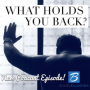 Artwork for Episode #83: What Holds You Back?!