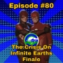 Artwork for Ep #80: The Crisis On Infinite Earths Finale Review!