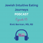 Artwork for Episode 18 - Rivky Berman, MS, RD - Pesach Prep and Intuitive Eating