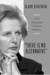 On Margaret Thatcher with Claire Berlinski